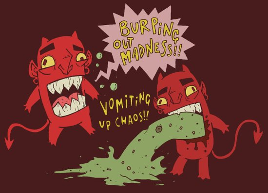 Burping Out Madness and Vomiting Up Chaos Art Print