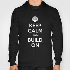 Keep Calm and Build On Hoody