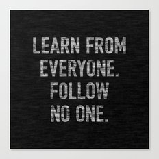 Learn from Everyone Canvas Print
