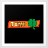 Kiss Me I'm Irish Art Print