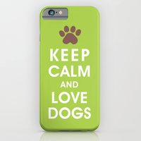 Keep Calm and Love Dogs iPhone 6 Slim Case