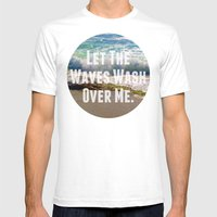 Let The Waves Wash Over … Mens Fitted Tee White SMALL