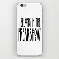 I Belong In The Freakshow iPhone & iPod Skin
