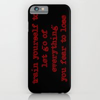 Train Yourself to let go of everything you fear to lose. iPhone 6 Slim Case