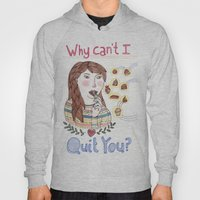 Why Can't I Quit You? Hoody