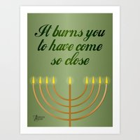 It Burns You To Have Com… Art Print