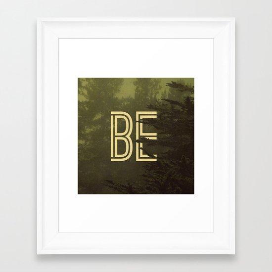 Be Evergreen Framed Art Print