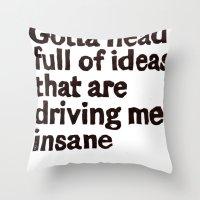 Gotta Head Full Of Ideas… Throw Pillow