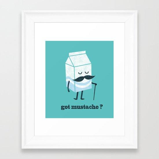 Got mustache? Framed Art Print