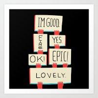Im Good. Fine. Yes. OK! … Art Print