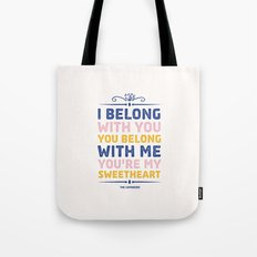 I Belong With You Tote Bag