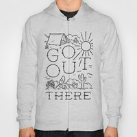 GO OUT THERE (BW) Hoody