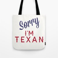 Sorry, I'm Texan Tote Bag