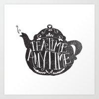 TEA TIME. ANY TIME. Art Print