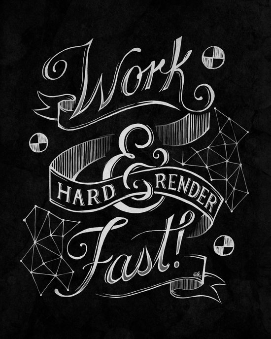 Work Hard & Render Fast! Art Print