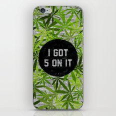 I Got 5 on It iPhone & iPod Skin