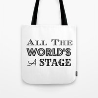 All The World's A Stage … Tote Bag