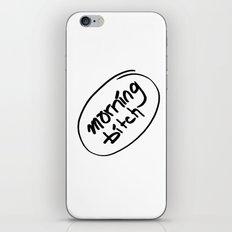 morning bitch iPhone & iPod Skin