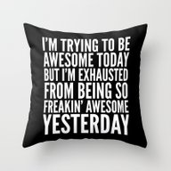 I'M TRYING TO BE AWESOME… Throw Pillow
