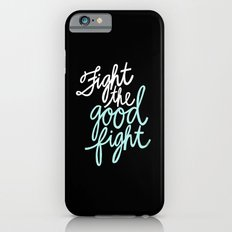 Fight the Good Fight II Slim Case iPhone 6s