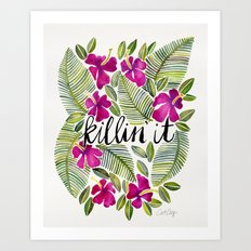 Killin' It – Tropical … Art Print