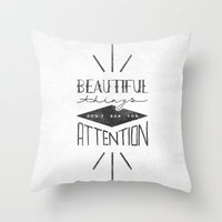 Beautiful Things Don't A… Throw Pillow