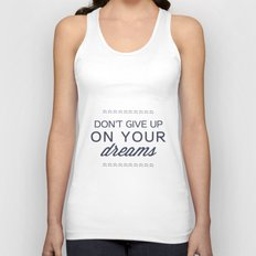 don't give up on your dreams Unisex Tank Top