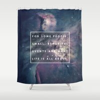 What Life Is All About -… Shower Curtain