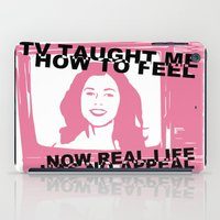 TV Taught Me How To Feel... iPad Case