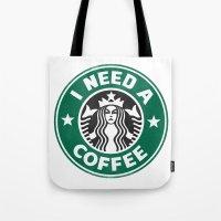 I Need A Coffee! Tote Bag