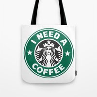 I Need A Coffee! Tote Bag