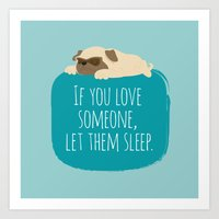 If you love someone,  let them sleep. Art Print