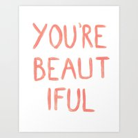 You're beautiful Art Print