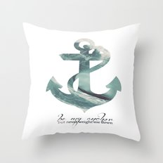 Be my Anchor Throw Pillow