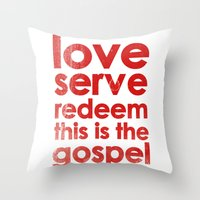LOVE, SERVE, REDEEM. THIS IS THE GOSPEL (James 1:27) Throw Pillow