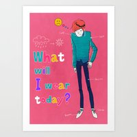 What Will I Wear Today? Art Print