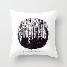 You can't see the forest for the trees Throw Pillow