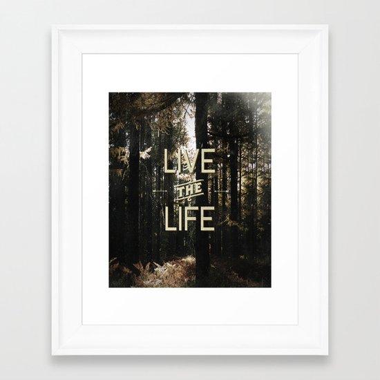 Live the Life Framed Art Print