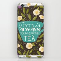 There Is Always Time For Tea iPhone & iPod Skin