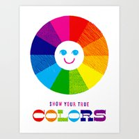 Show Your True Colors Art Print