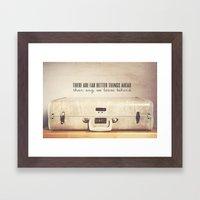 Far Better Things Ahead - Inspirational Print Framed Art Print