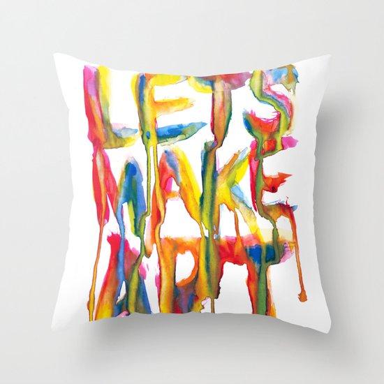 LET'S MAKE ART Throw Pillow