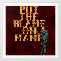 Put The Blame On Mame Art Print