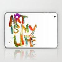 Art is my life Laptop & iPad Skin