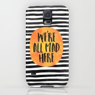 We're All Mad Here Galaxy S5 Slim Case