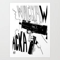 Wacka Wacka Art Print
