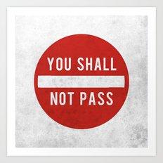 you shall not pass Art Print