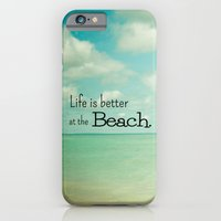 Life Is Better At The Be… iPhone 6 Slim Case
