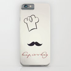keep cooking iPhone 6s Slim Case