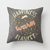 Happiness is a Warm Blanket Throw Pillow